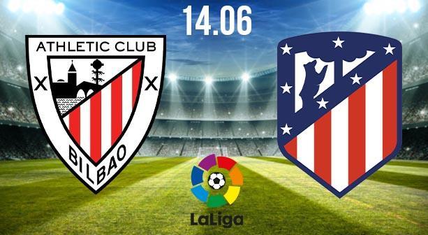 Athletic Bilbao vs Atletico Madrid Preview and Prediction: La Liga Match on 14.06.2020