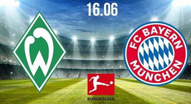Werder Bremen vs Bayern Munich Preview and Prediction: Bundesliga Match on 16.06.2020
