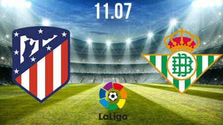 Atletico Madrid vs Real Betis Preview and Prediction: La Liga Match on 11.07.2020