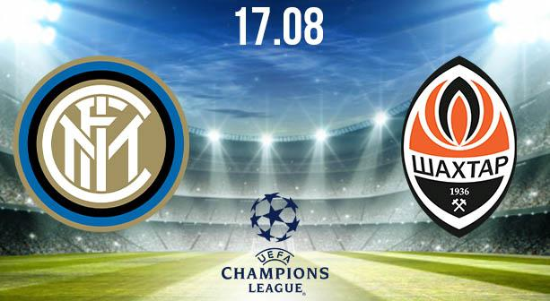 Inter Milan vs Shakhtar Donetsk Preview Prediction: UEFA Match on 17.08.2020