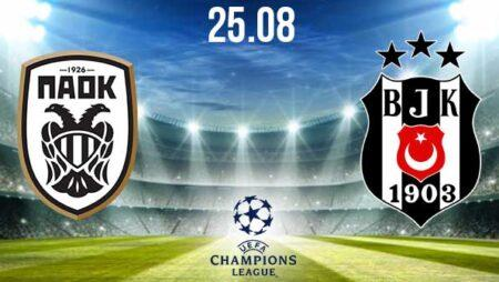 PAOK Saloniki vs Besiktas Preview Prediction: UEFA Match on 25.08.2020