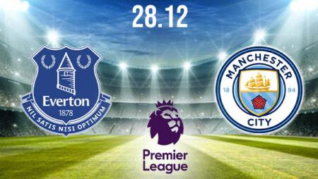 Everton vs Manchester City Preview and Prediction: Premier League Match on 28.12.2020