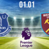 Everton vs West Ham Preview and Prediction: Premier League Match on 01.01.2021