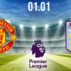 Manchester United vs Aston Villa Preview and Prediction: Premier League Match on 01.01.2021