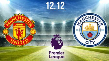 Manchester United vs Manchester City Preview and Prediction: Premier League Match on 12.12.2020