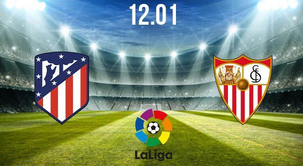 Atletico Madrid vs Sevilla Preview and Prediction: La Liga Match on 12.01.2021