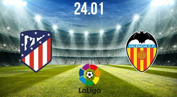 Atletico Madrid vs Valencia Preview and Prediction: La Liga Match on 24.01.2021
