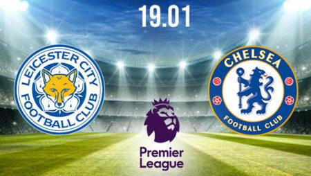Leicester vs Chelsea Preview and Prediction: Premier League Match on 19.01.2021