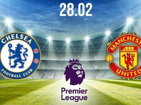 Chelsea vs Manchester United Preview and Prediction: Premier League Match on 28.02.2021