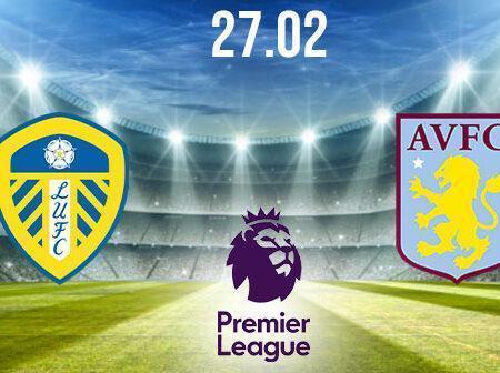 Leeds vs Aston Villa Preview and Prediction: Premier League Match on 27.02.2021