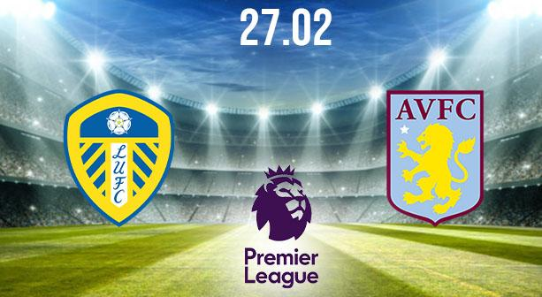 Leeds vs Aston Villa Preview and Prediction: Premier League Match on 27.02.2021