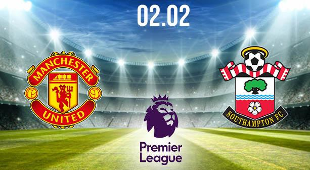 Manchester United vs Southampton Preview and Prediction: Premier League Match on 02.02.2021