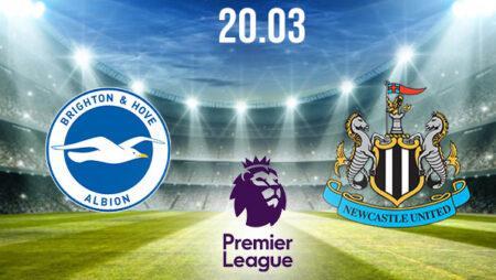 Brighton vs Newcastle United Preview and Prediction: Premier League Match on 20.03.2021