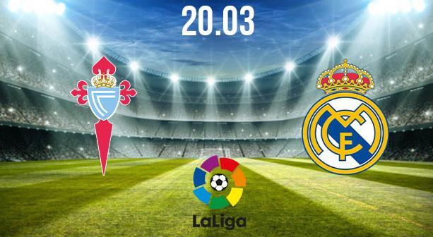 Celta Vigo vs Real Madrid Preview and Prediction: La Liga Match on 20.03.2021