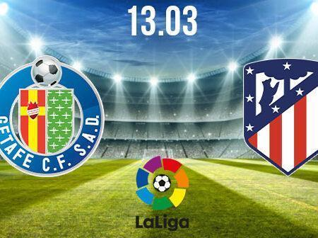 Getafe vs Atletico Madrid Preview and Prediction: La Liga Match on 13.03.2021