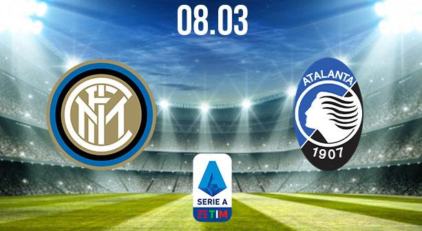Inter Milan vs Atalanta Preview and Prediction: Serie A Match on 08.03.2021