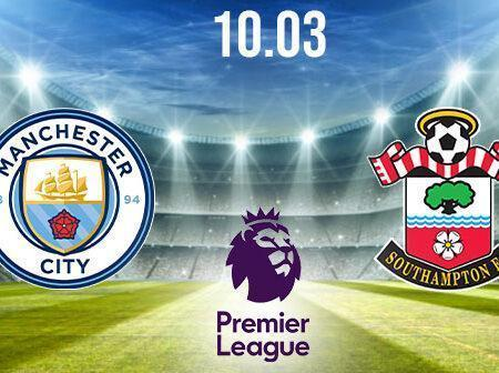 Manchester City vs Southampton Preview and Prediction: Premier League Match on 10.03.2021
