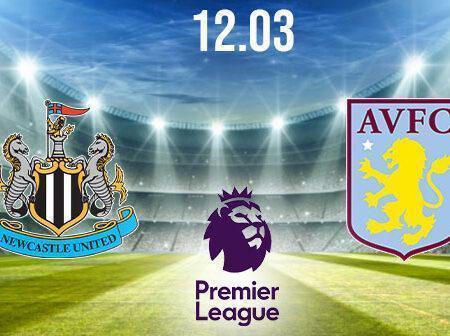 Newcastle United vs Aston Villa Preview and Prediction: Premier League Match on 12.03.2021