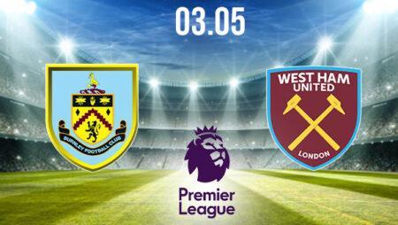 Burnley vs West Ham Preview and Prediction: Premier League Match on 03.05.2021