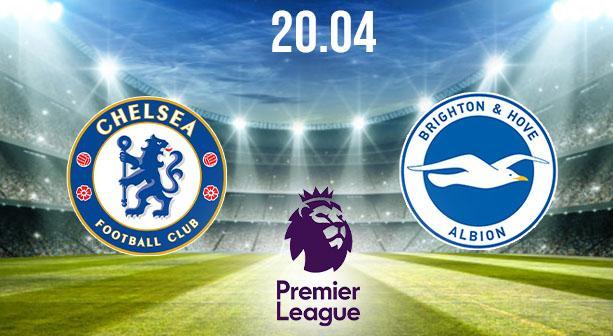 Chelsea vs Brighton Preview and Prediction: Premier League Match on 20.04.2021
