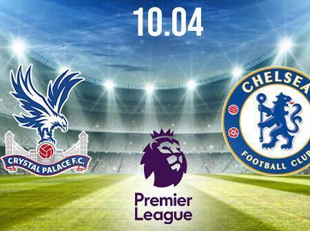 Crystal Palace vs Chelsea Preview and Prediction: Premier League Match on 10.04.2021