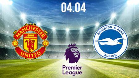 Manchester United vs Brighton Preview and Prediction: Premier League Match on 04.04.2021