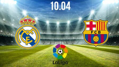 Real Madrid vs Barcelona Preview and Prediction: La Liga Match on 10.04.2021