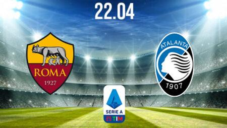 AS Roma vs Atalanta Preview and Prediction: Serie A Match on 22.04.2021