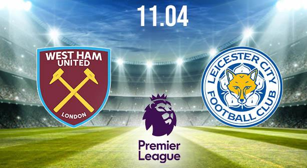 West Ham vs Leicester City Preview and Prediction: Premier League Match on 11.04.2021