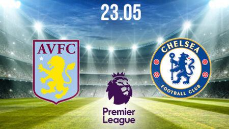 Aston Villa vs Chelsea Preview and Prediction: Premier League Match on 23.05.2021