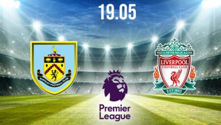 Burnley vs Liverpool Preview and Prediction: Premier League Match on 19.05.2021