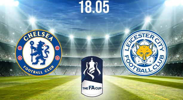 Chelsea vs Leicester City Preview and Prediction: FA Cup Match on 18.05.2021