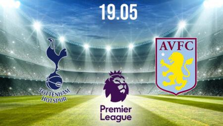 Tottenham vs Aston Villa Preview and Prediction: Premier League Match on 19.05.2021
