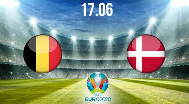 Belgium vs Denmark Preview and Prediction: EURO 2020 Match on 17.06.2021