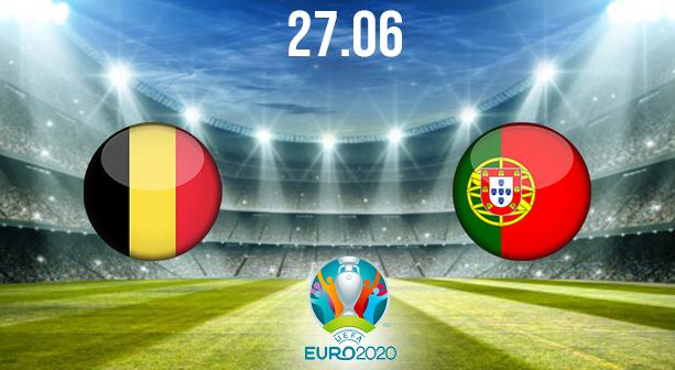 Belgium vs Portugal Preview and Prediction: EURO 2020 Match on 27.06.2021