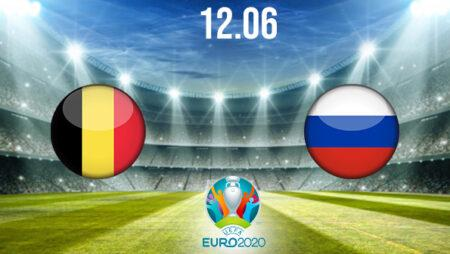 Belgium vs Russia Preview and Prediction: EURO 2020 Match on 12.06.2021