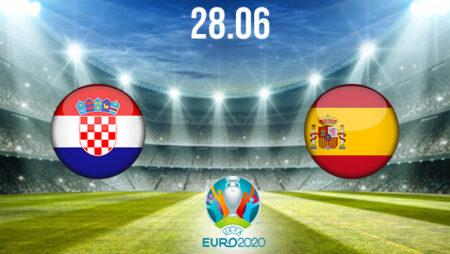 Croatia vs Spain Preview and Prediction: EURO 2020 Match on 28.06.2021