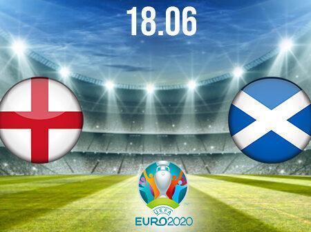 England vs Scotland Preview and Prediction: EURO 2020 Match on 18.06.2021