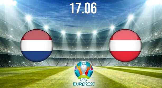 Netherlands vs Austria Preview and Prediction: EURO 2020 Match on 17.06.2021