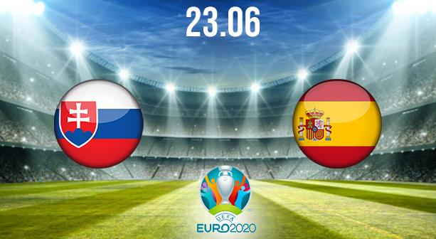 Slovakia vs Spain Preview and Prediction: EURO 2020 Match on 23.06.2021
