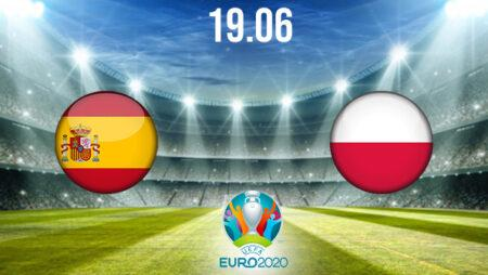 Spain vs Poland Preview and Prediction: EURO 2020 Match on 19.06.2021