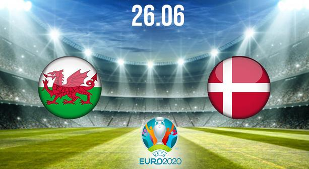 Wales vs Denmark Preview and Prediction: EURO 2020 Match on 26.06.2021