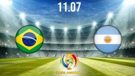 Brasil vs Argentina Preview and Prediction: Copa America Match on 11.07.2021